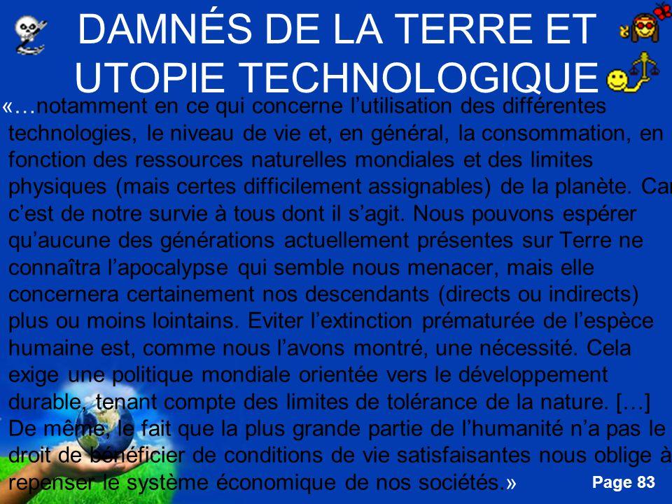Free Powerpoint Templates Page 83 DAMNÉS DE LA TERRE ET UTOPIE TECHNOLOGIQUE «…notamment en ce qui concerne lutilisation des différentes technologies,
