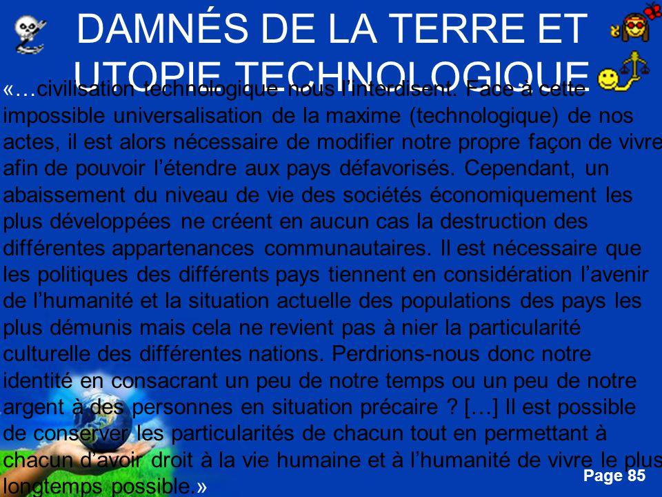 Free Powerpoint Templates Page 85 DAMNÉS DE LA TERRE ET UTOPIE TECHNOLOGIQUE «…civilisation technologique nous linterdisent. Face à cette impossible u