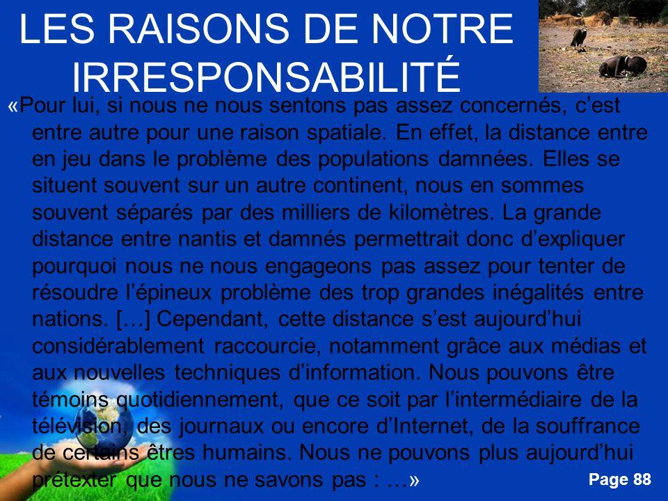 Free Powerpoint Templates Page 88 LES RAISONS DE NOTRE IRRESPONSABILITÉ «Pour lui, si nous ne nous sentons pas assez concernés, cest entre autre pour