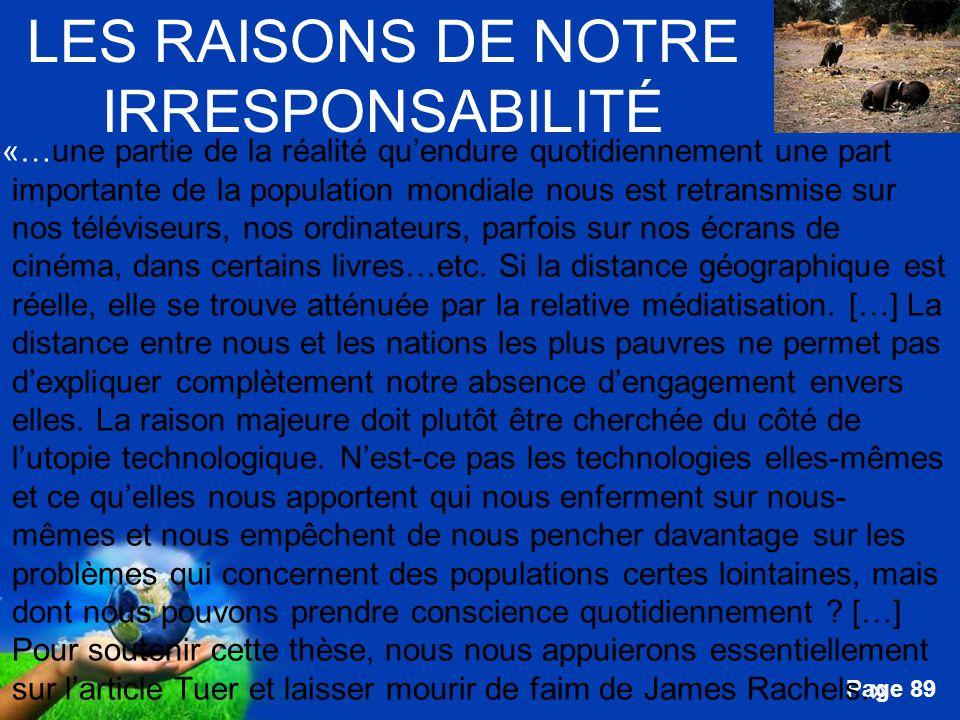 Free Powerpoint Templates Page 89 LES RAISONS DE NOTRE IRRESPONSABILITÉ «…une partie de la réalité quendure quotidiennement une part importante de la