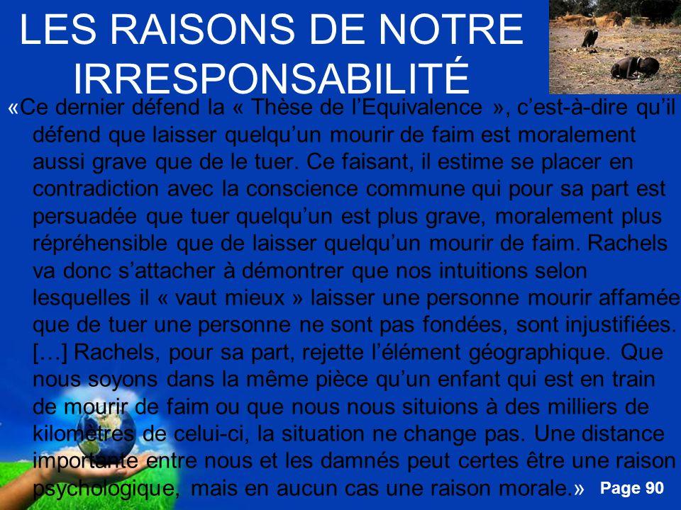 Free Powerpoint Templates Page 90 LES RAISONS DE NOTRE IRRESPONSABILITÉ «Ce dernier défend la « Thèse de lEquivalence », cest-à-dire quil défend que l