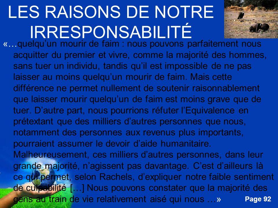 Free Powerpoint Templates Page 92 LES RAISONS DE NOTRE IRRESPONSABILITÉ «…quelquun mourir de faim : nous pouvons parfaitement nous acquitter du premie