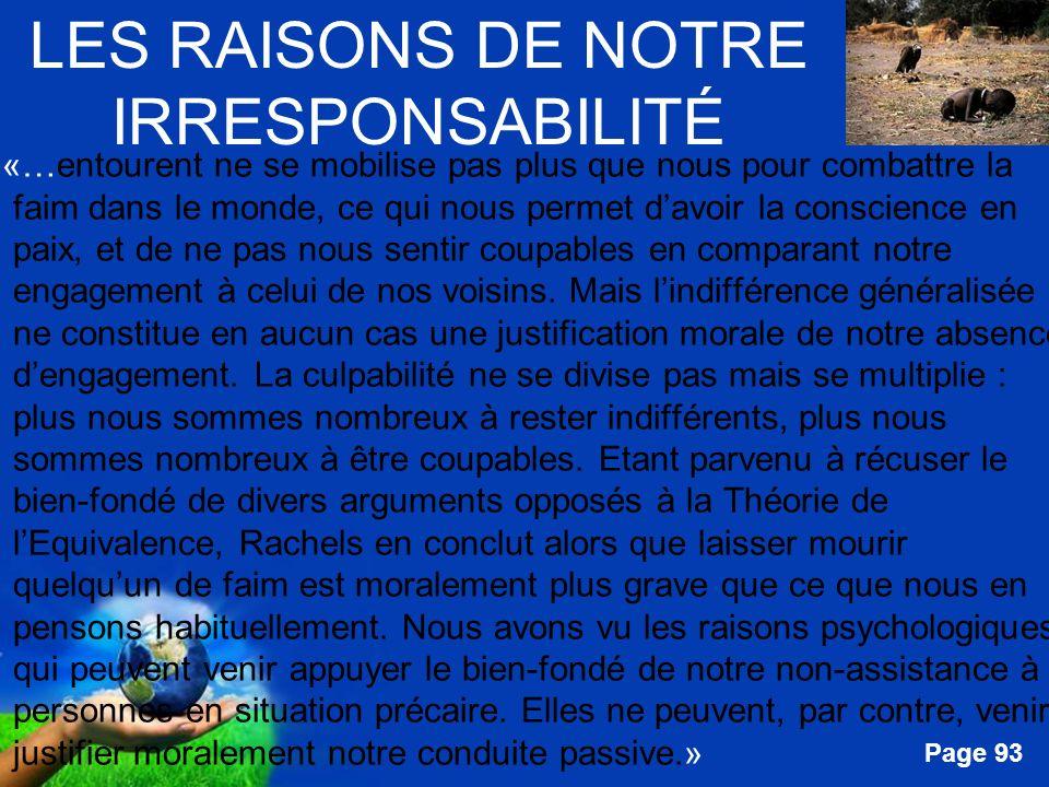 Free Powerpoint Templates Page 93 LES RAISONS DE NOTRE IRRESPONSABILITÉ «…entourent ne se mobilise pas plus que nous pour combattre la faim dans le mo