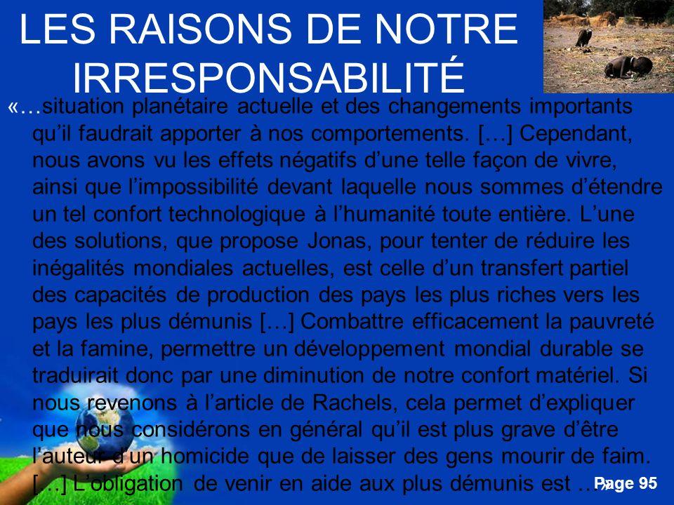 Free Powerpoint Templates Page 95 LES RAISONS DE NOTRE IRRESPONSABILITÉ «…situation planétaire actuelle et des changements importants quil faudrait ap