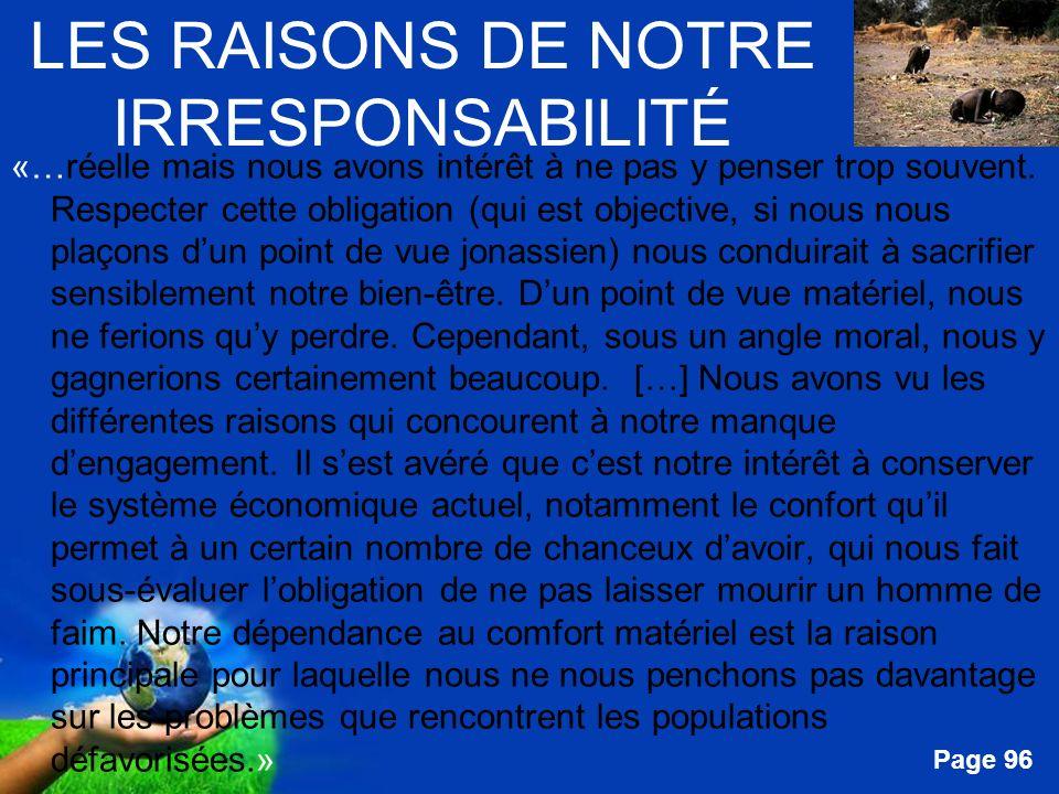 Free Powerpoint Templates Page 96 LES RAISONS DE NOTRE IRRESPONSABILITÉ «…réelle mais nous avons intérêt à ne pas y penser trop souvent. Respecter cet
