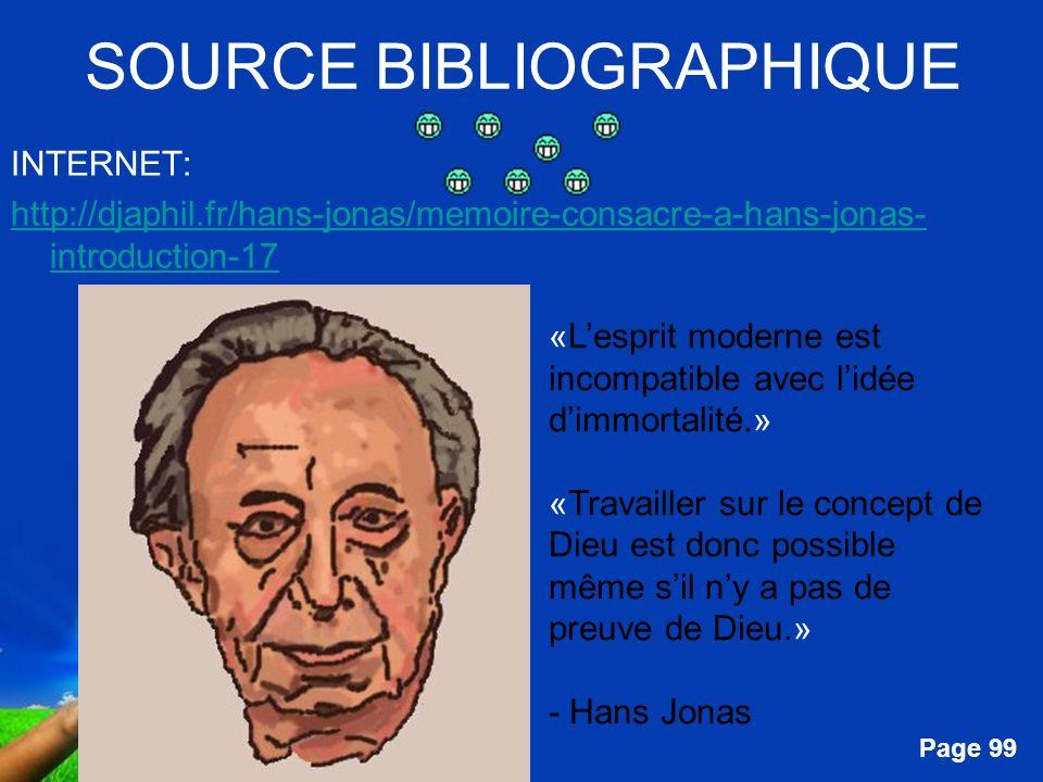 Free Powerpoint Templates Page 99 SOURCE BIBLIOGRAPHIQUE INTERNET: http://djaphil.fr/hans-jonas/memoire-consacre-a-hans-jonas- introduction-17 «Lespri