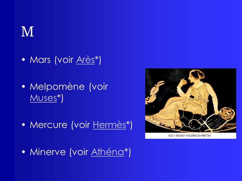 M Médée: fille dÉétès, roi de Colchide, elle est une sorcière.