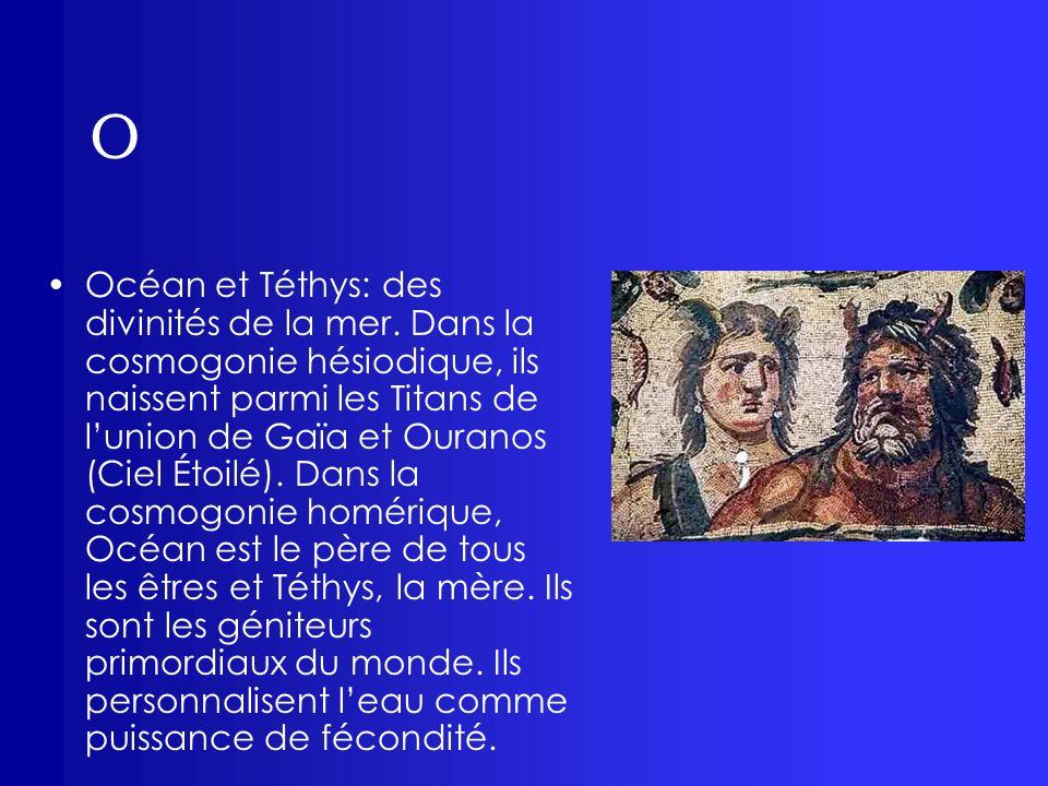 O Océan et Téthys: des divinités de la mer. Dans la cosmogonie hésiodique, ils naissent parmi les Titans de lunion de Gaïa et Ouranos (Ciel Étoilé). D