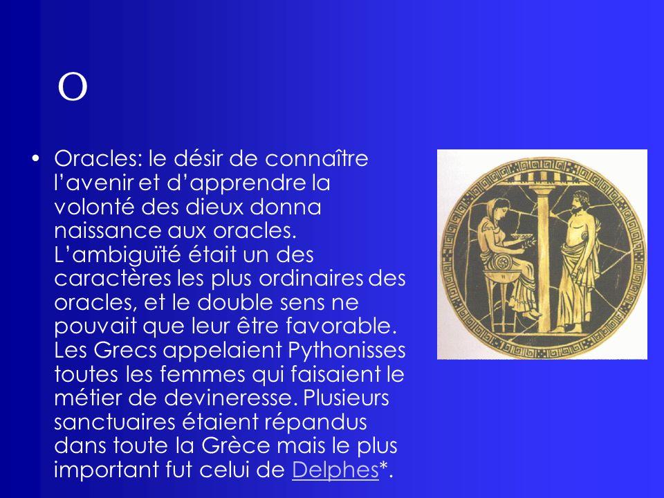 O Oracles: le désir de connaître lavenir et dapprendre la volonté des dieux donna naissance aux oracles. Lambiguïté était un des caractères les plus o