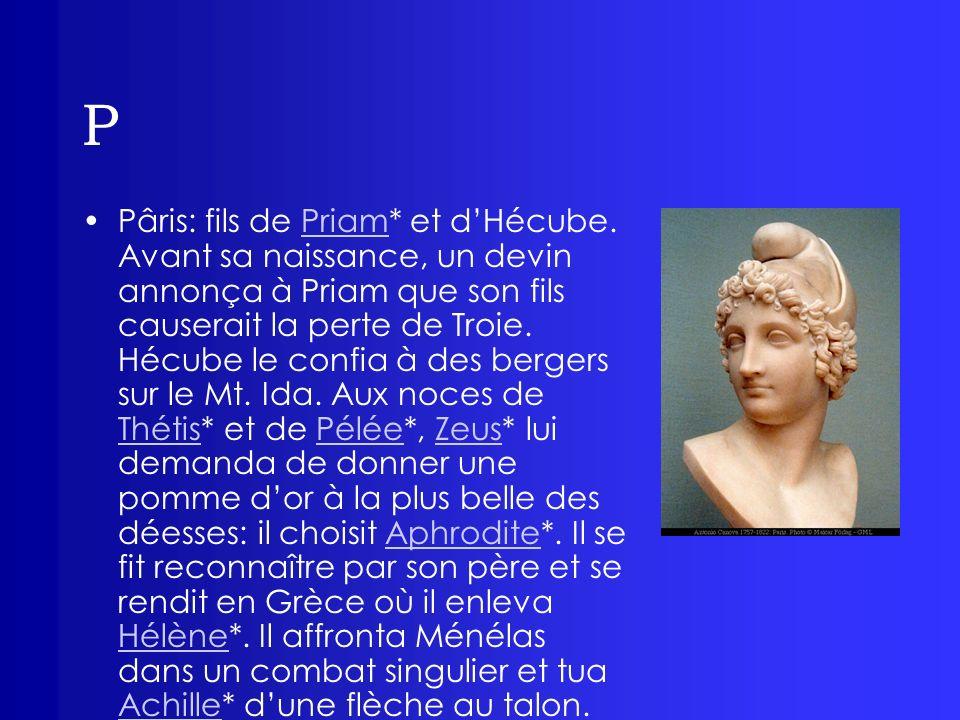 P Parques (voir Moires*)Moires Pasiphaé: fille du Soleil*, épouse de Minos*, mère de Deucalion, Androgée et de trois filles: Astrée, Ariane* et Phèdre.