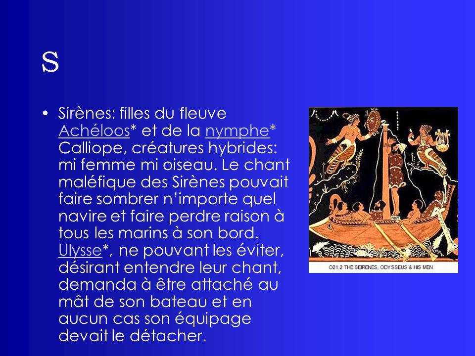 S Sisyphe: fils dÉole et petit-fils dHélène*, roi de Corinthe.