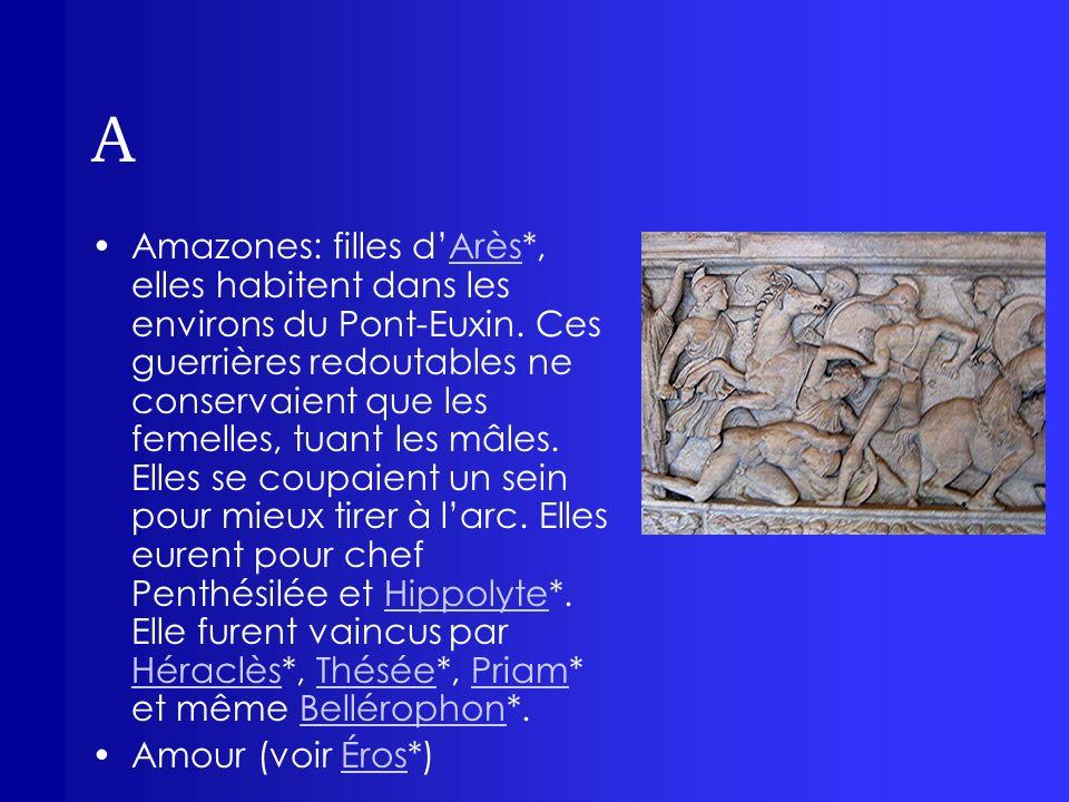 A Amphiaraos: fils dApollon* et dHypermnestre, devin fameux dans la mythologie avec Tirésias*.
