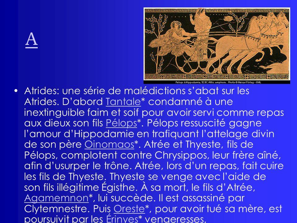 B Bacchus (voir Dionysos*)Dionysos Bellérophon: fils de Glaucus et dÉprymède, fille de Sisyphe*.