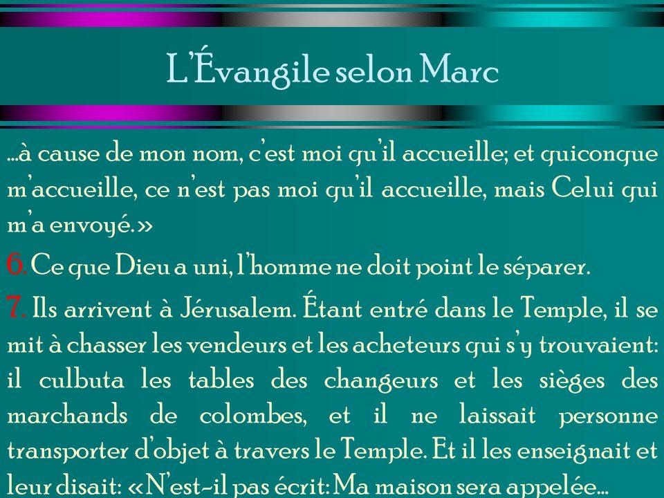 LÉvangile selon Marc …à cause de mon nom, cest moi quil accueille; et quiconque maccueille, ce nest pas moi quil accueille, mais Celui qui ma envoyé.»