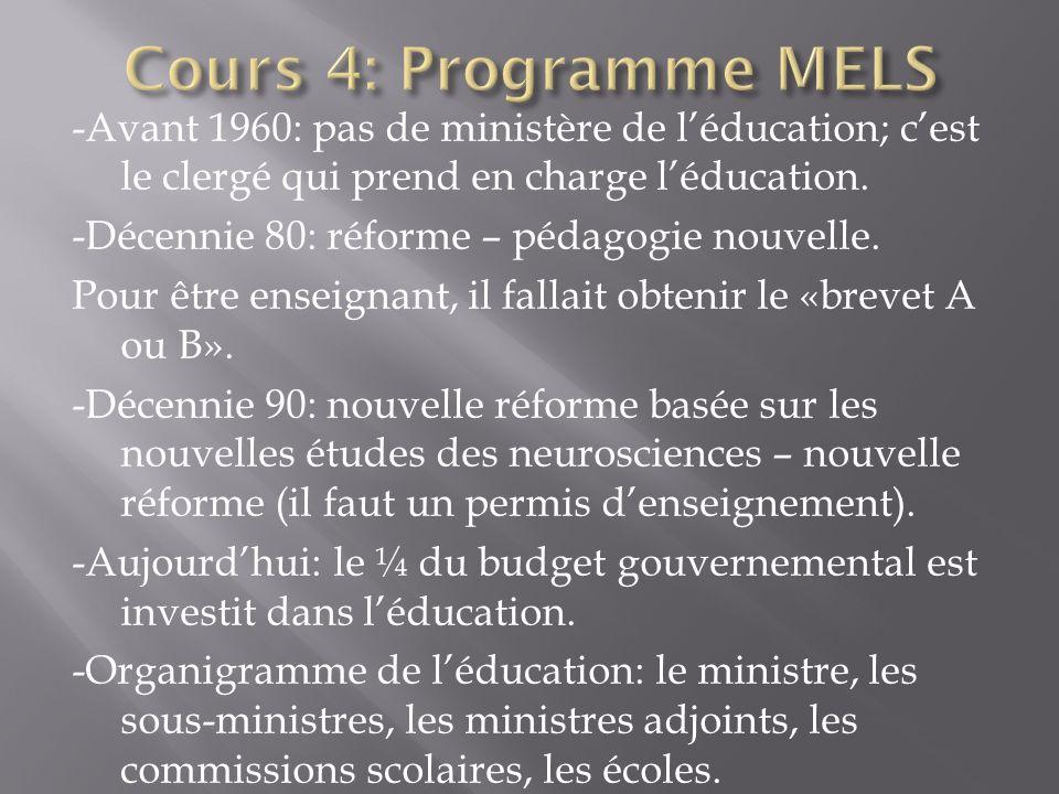 -Avant 1960: pas de ministère de léducation; cest le clergé qui prend en charge léducation. -Décennie 80: réforme – pédagogie nouvelle. Pour être ense