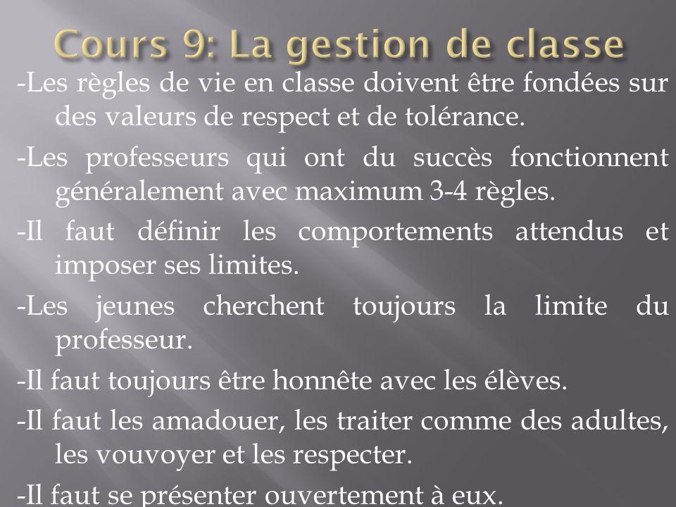 -Les règles de vie en classe doivent être fondées sur des valeurs de respect et de tolérance. -Les professeurs qui ont du succès fonctionnent générale