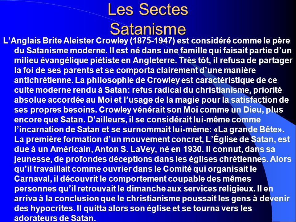 Les Sectes Satanisme Plus tard, il écrivit la Déclaration de foi du satanisme sur laquelle se base les différents groupes modernes.