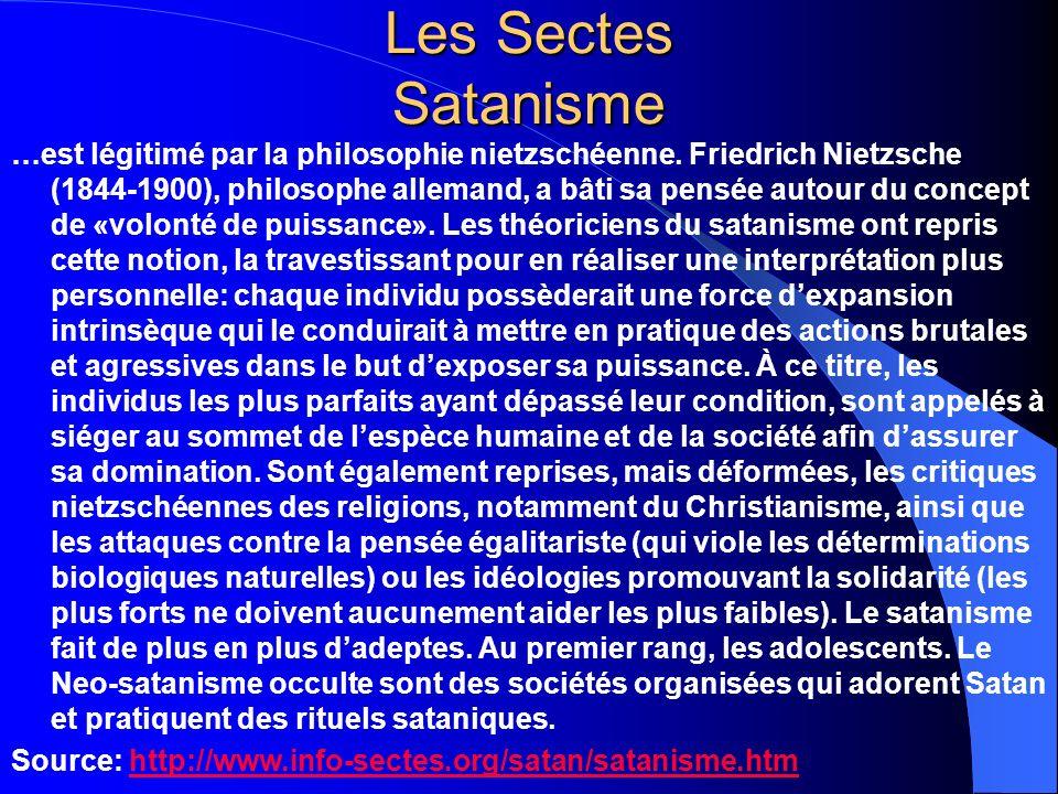 Les Sectes Satanisme …est légitimé par la philosophie nietzschéenne. Friedrich Nietzsche (1844-1900), philosophe allemand, a bâti sa pensée autour du