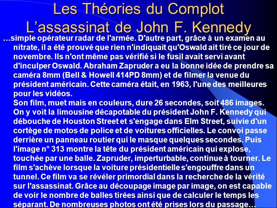 Les Théories du Complot Lassassinat de John F. Kennedy …simple opérateur radar de l'armée. D'autre part, grâce à un examen au nitrate, il a été prouvé