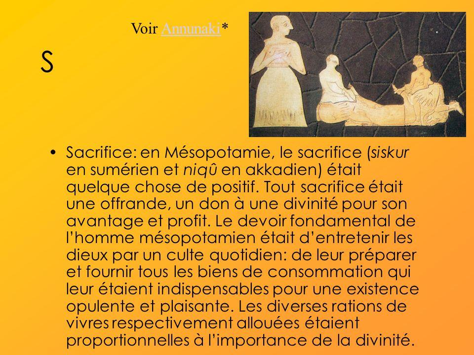 S Sacrifice: en Mésopotamie, le sacrifice (siskur en sumérien et niqû en akkadien) était quelque chose de positif.
