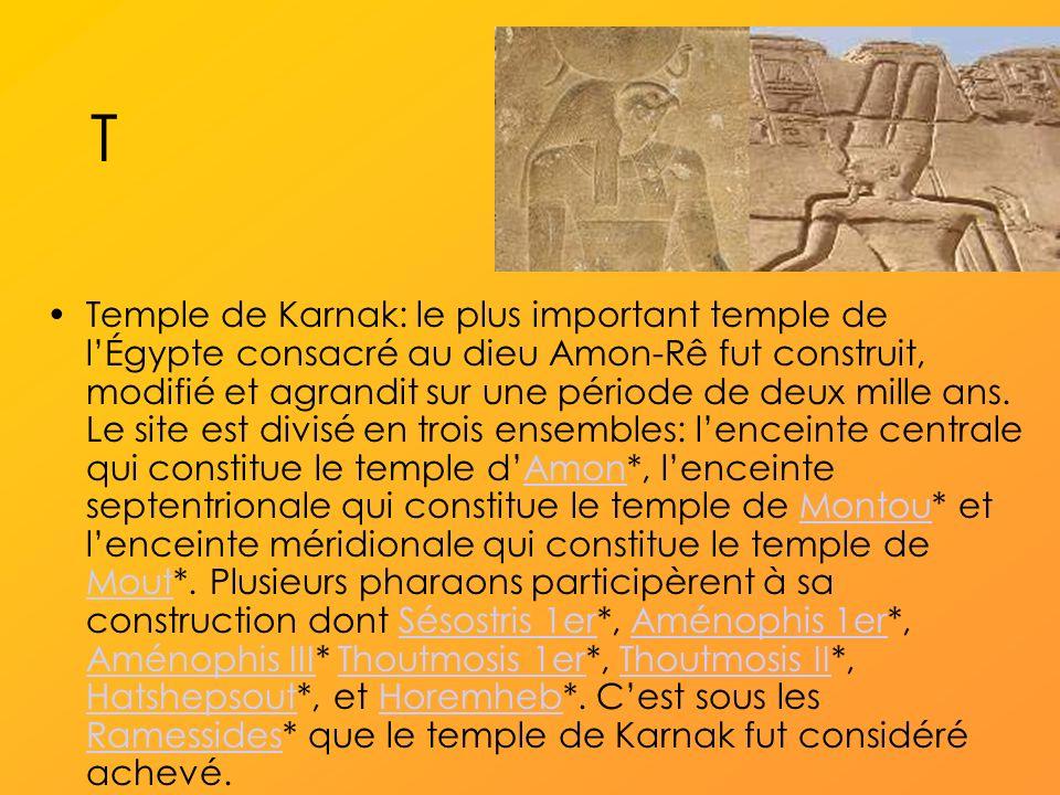 T Temple de Karnak: le plus important temple de lÉgypte consacré au dieu Amon-Rê fut construit, modifié et agrandit sur une période de deux mille ans.