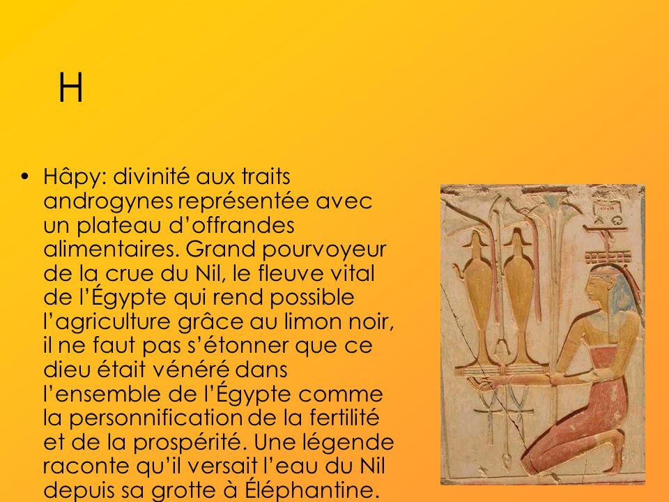 H Hâpy: divinité aux traits androgynes représentée avec un plateau doffrandes alimentaires.