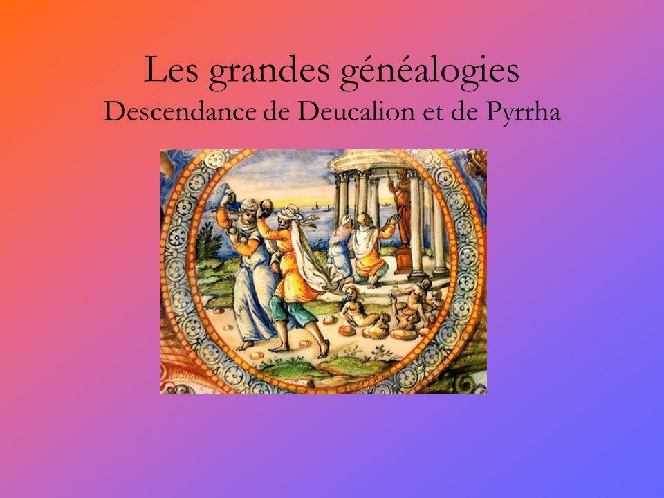 Les grandes généalogies Descendance de Deucalion et de Pyrrha