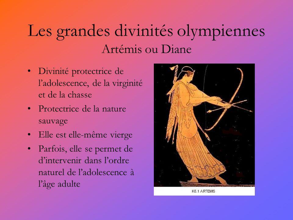Les grandes divinités olympiennes Artémis ou Diane Divinité protectrice de ladolescence, de la virginité et de la chasse Protectrice de la nature sauv