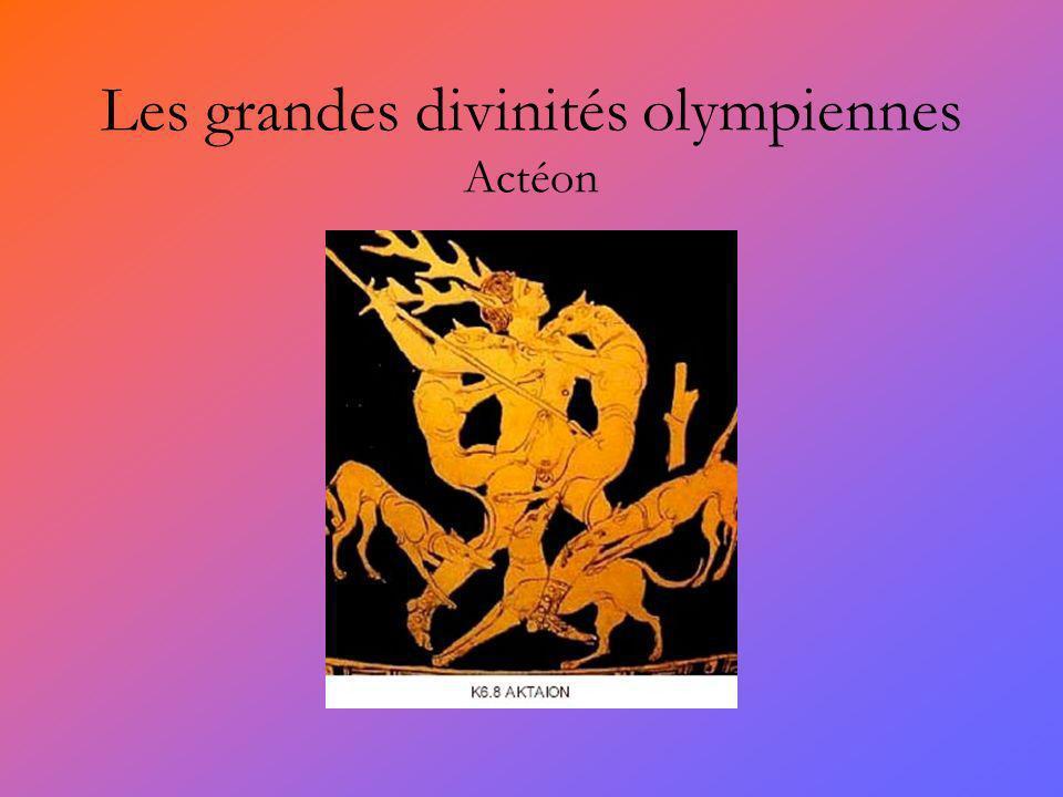 Les grandes divinités olympiennes Actéon