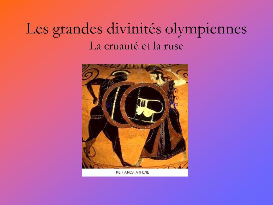 Les grandes divinités olympiennes La cruauté et la ruse