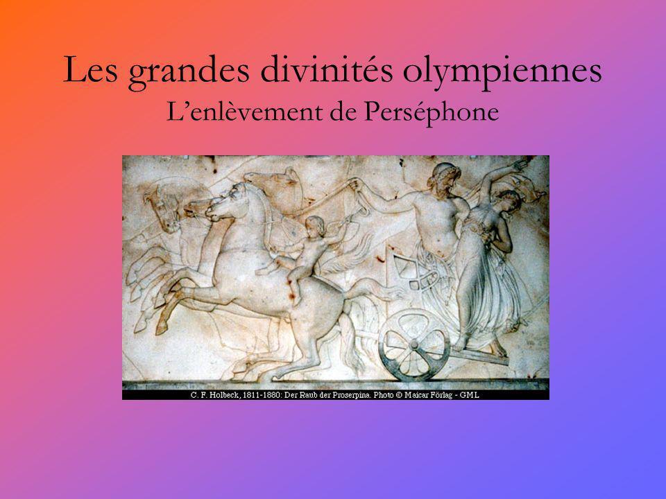 Les grandes divinités olympiennes Lenlèvement de Perséphone