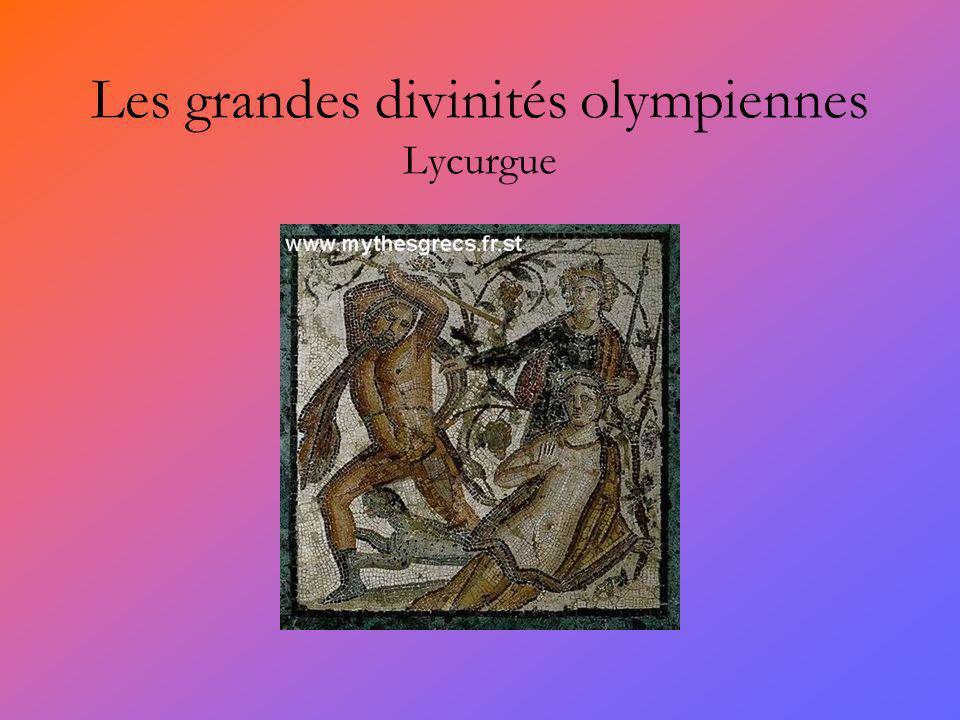 Les grandes divinités olympiennes Lycurgue