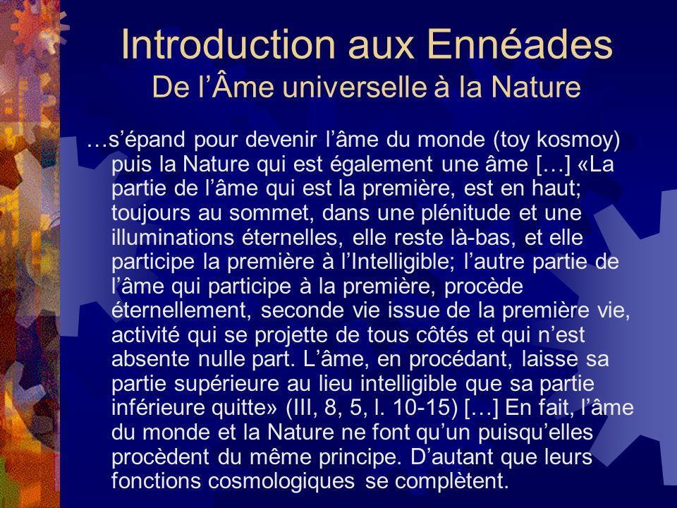 Introduction aux Ennéades De lÂme universelle à la Nature …sépand pour devenir lâme du monde (toy kosmoy) puis la Nature qui est également une âme […]
