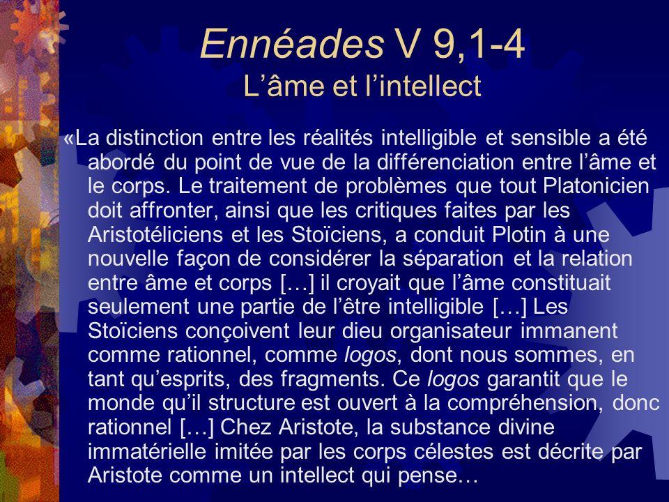 Ennéades V 9,1-4 Lâme et lintellect «La distinction entre les réalités intelligible et sensible a été abordé du point de vue de la différenciation ent