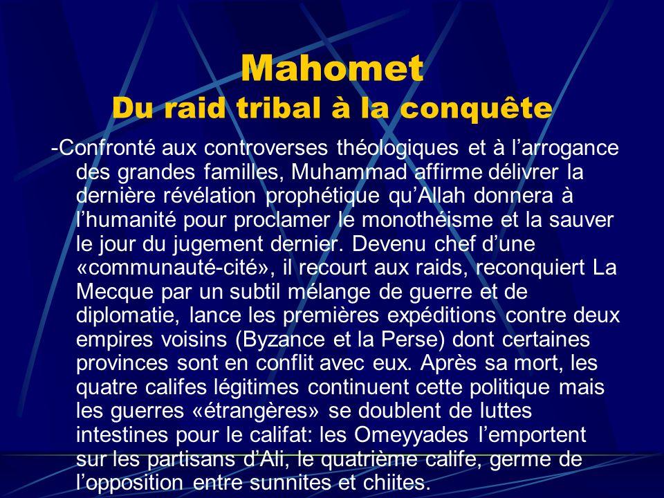 Mahomet Du raid tribal à la conquête -Confronté aux controverses théologiques et à larrogance des grandes familles, Muhammad affirme délivrer la derni