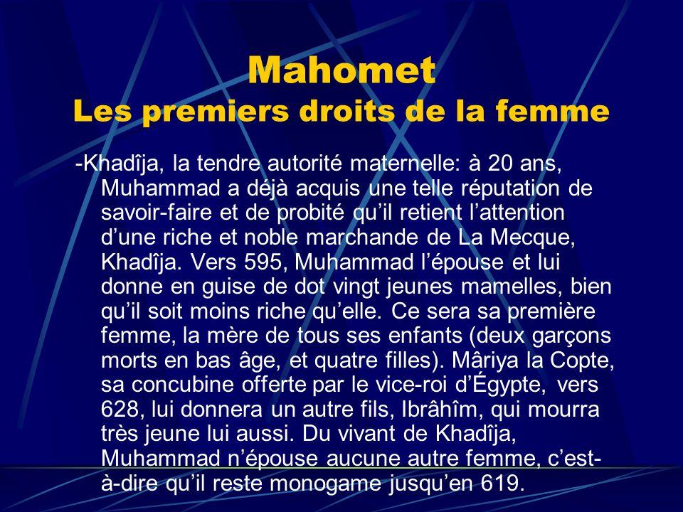 Mahomet Les premiers droits de la femme -Khadîja, la tendre autorité maternelle: à 20 ans, Muhammad a déjà acquis une telle réputation de savoir-faire