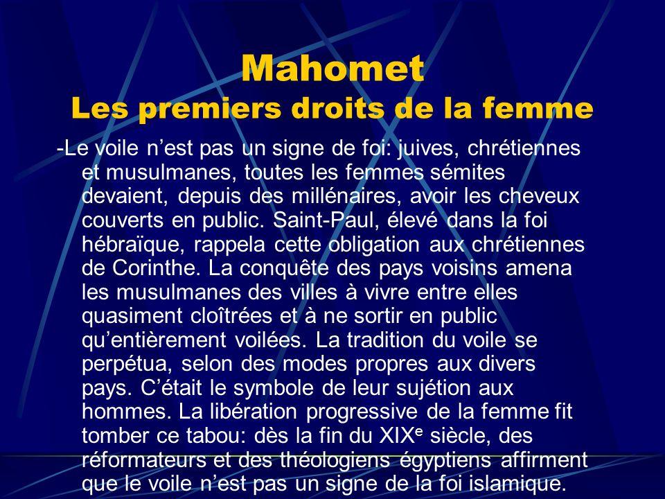 Mahomet Les premiers droits de la femme -Le voile nest pas un signe de foi: juives, chrétiennes et musulmanes, toutes les femmes sémites devaient, dep