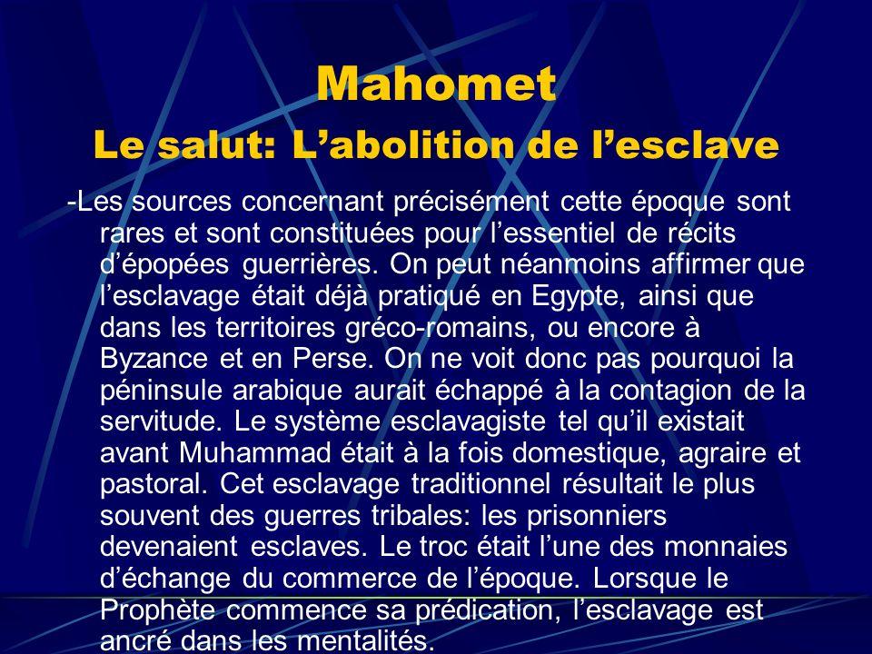 Mahomet Le salut: Labolition de lesclave -Les sources concernant précisément cette époque sont rares et sont constituées pour lessentiel de récits dép