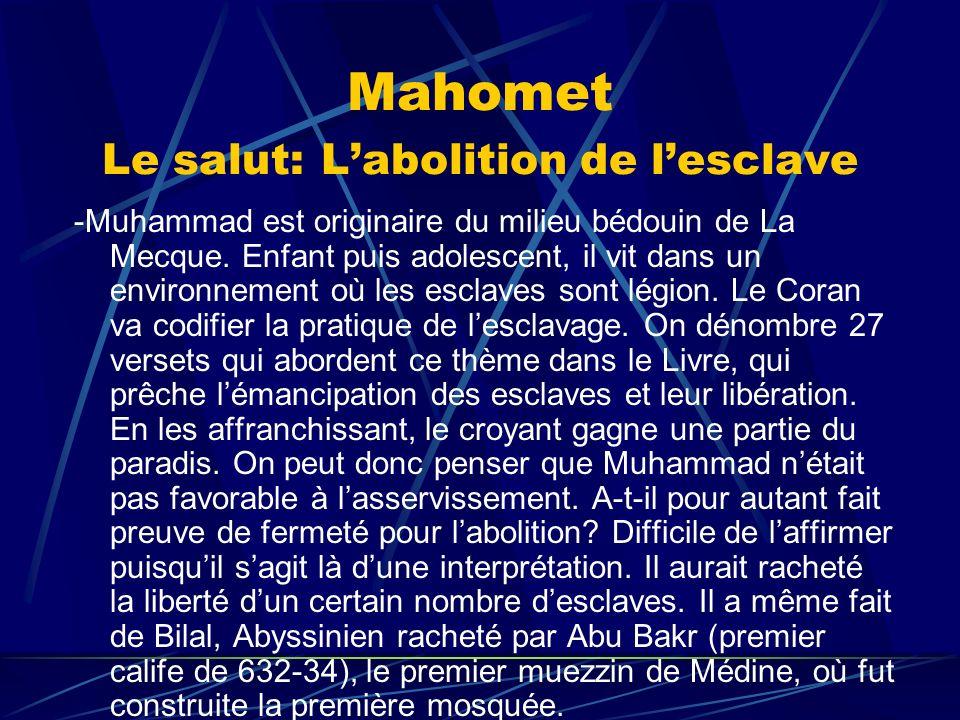 Mahomet Le salut: Labolition de lesclave -Muhammad est originaire du milieu bédouin de La Mecque. Enfant puis adolescent, il vit dans un environnement