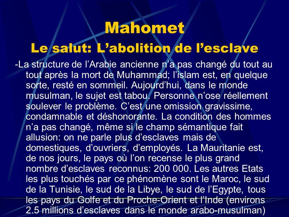 Mahomet Le salut: Labolition de lesclave -La structure de lArabie ancienne na pas changé du tout au tout après la mort de Muhammad; lislam est, en que