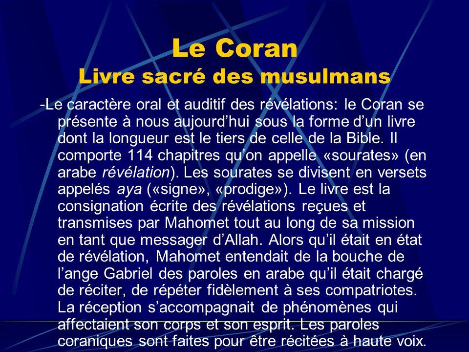 Le Coran Livre sacré des musulmans -Le caractère oral et auditif des révélations: le Coran se présente à nous aujourdhui sous la forme dun livre dont