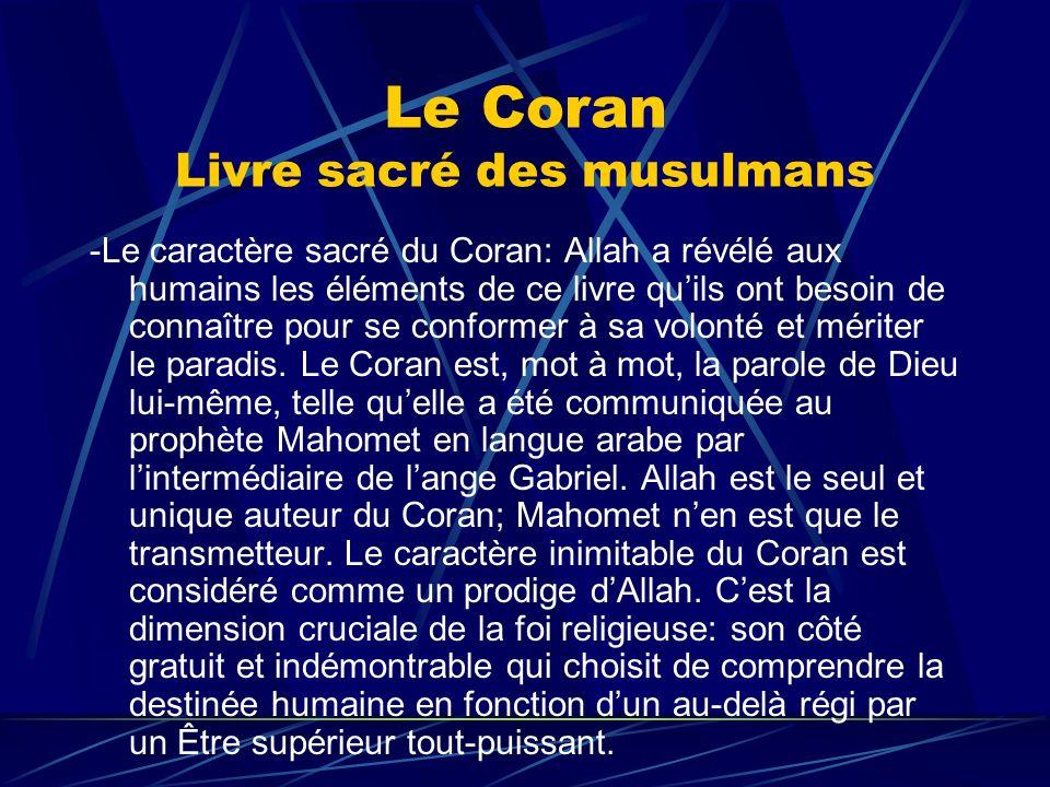 Le Coran Livre sacré des musulmans -Le caractère sacré du Coran: Allah a révélé aux humains les éléments de ce livre quils ont besoin de connaître pou