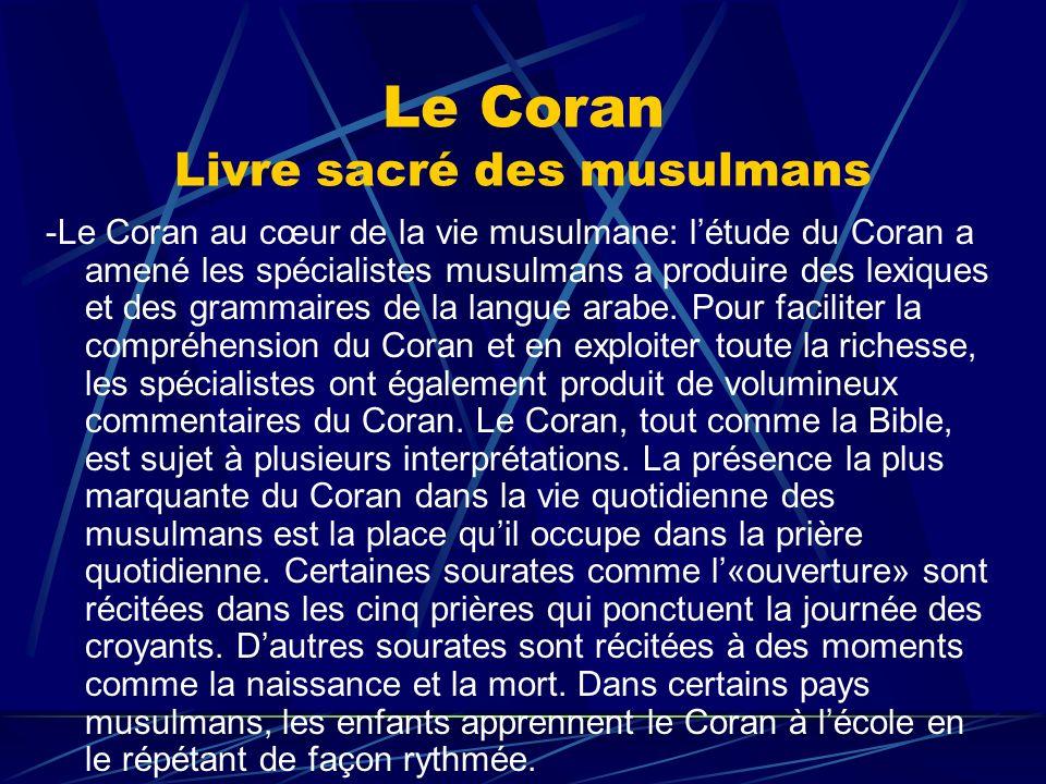 Le Coran Livre sacré des musulmans -Le Coran au cœur de la vie musulmane: létude du Coran a amené les spécialistes musulmans a produire des lexiques e