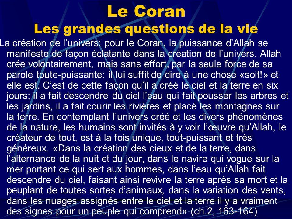Le Coran Les grandes questions de la vie -La création de lunivers: pour le Coran, la puissance dAllah se manifeste de façon éclatante dans la création