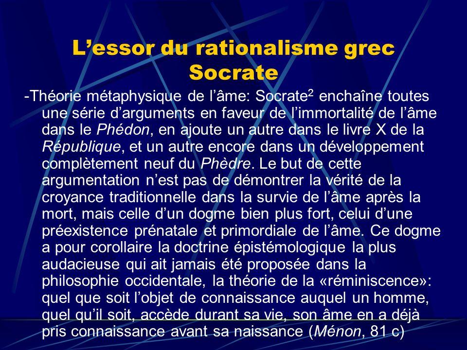 Lessor du rationalisme grec Socrate -Théorie métaphysique de lâme: Socrate 2 enchaîne toutes une série darguments en faveur de limmortalité de lâme da
