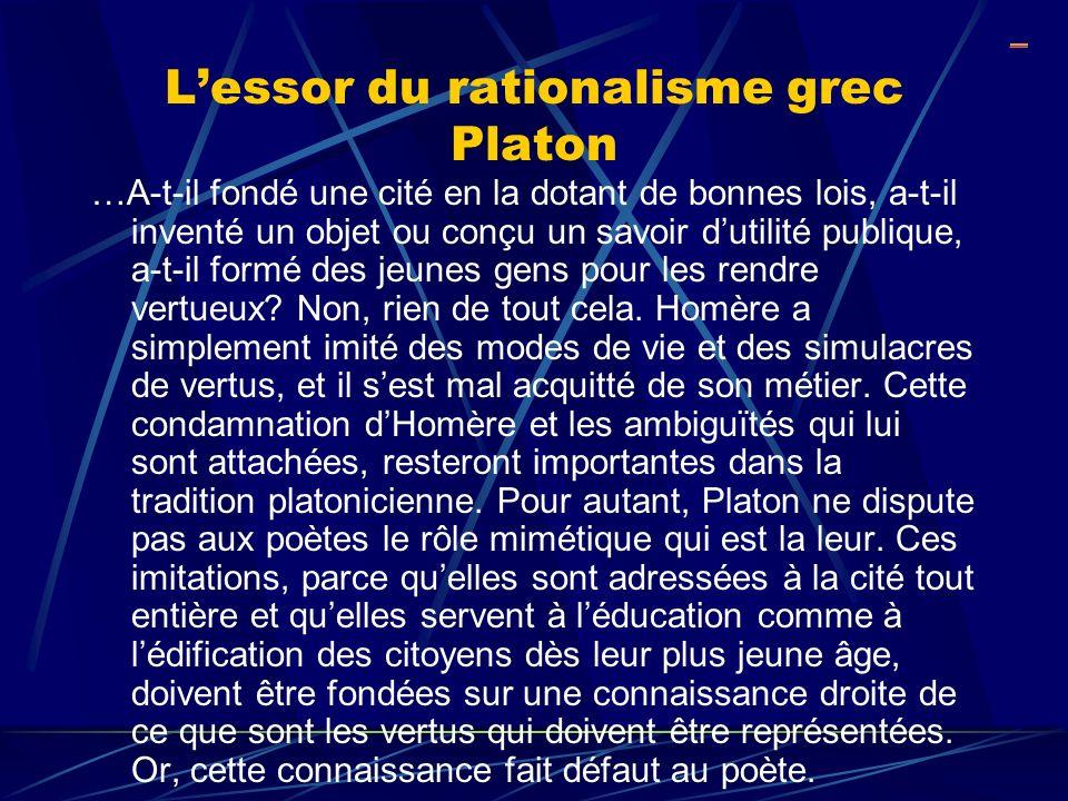 Lessor du rationalisme grec Platon …A-t-il fondé une cité en la dotant de bonnes lois, a-t-il inventé un objet ou conçu un savoir dutilité publique, a