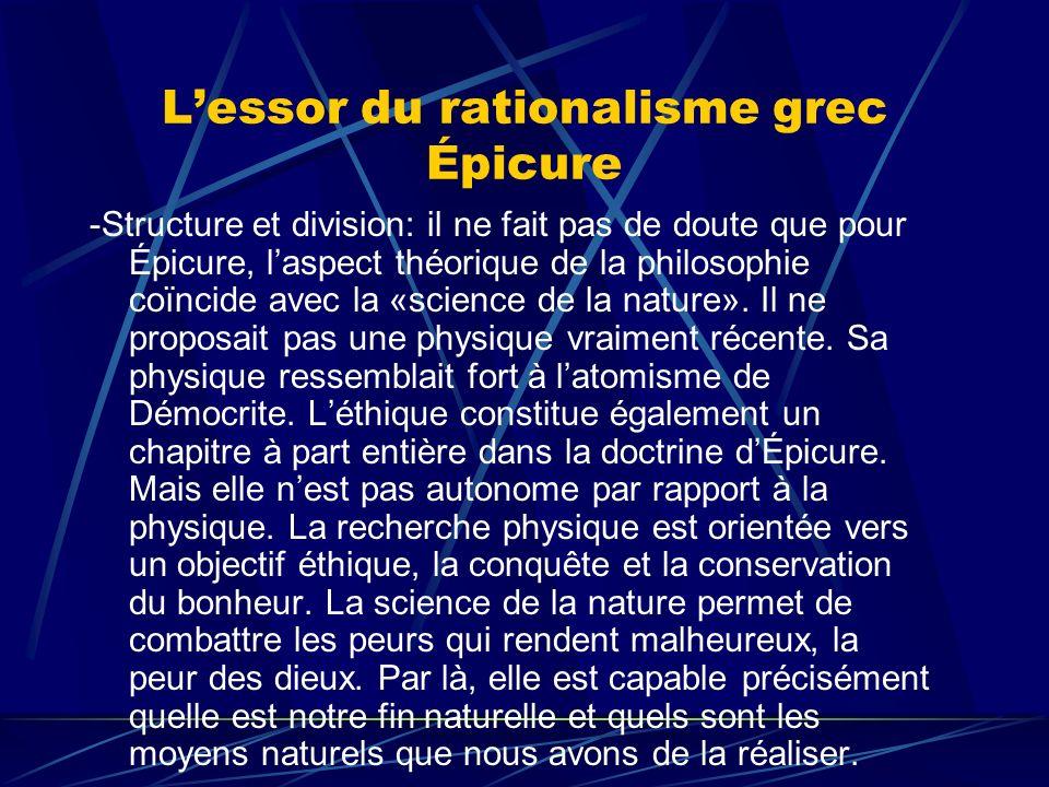 Lessor du rationalisme grec Épicure -Structure et division: il ne fait pas de doute que pour Épicure, laspect théorique de la philosophie coïncide ave