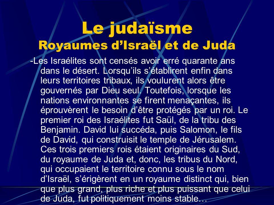 Le judaïsme Royaumes dIsraël et de Juda -Les Israélites sont censés avoir erré quarante ans dans le désert. Lorsquils sétablirent enfin dans leurs ter