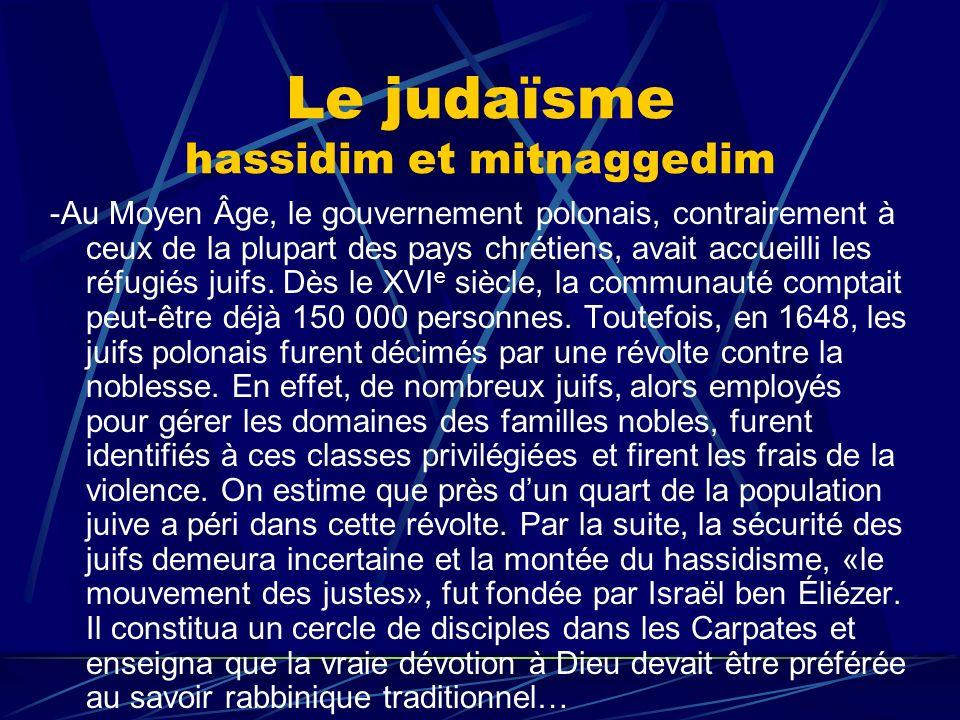 Le judaïsme hassidim et mitnaggedim -Au Moyen Âge, le gouvernement polonais, contrairement à ceux de la plupart des pays chrétiens, avait accueilli le