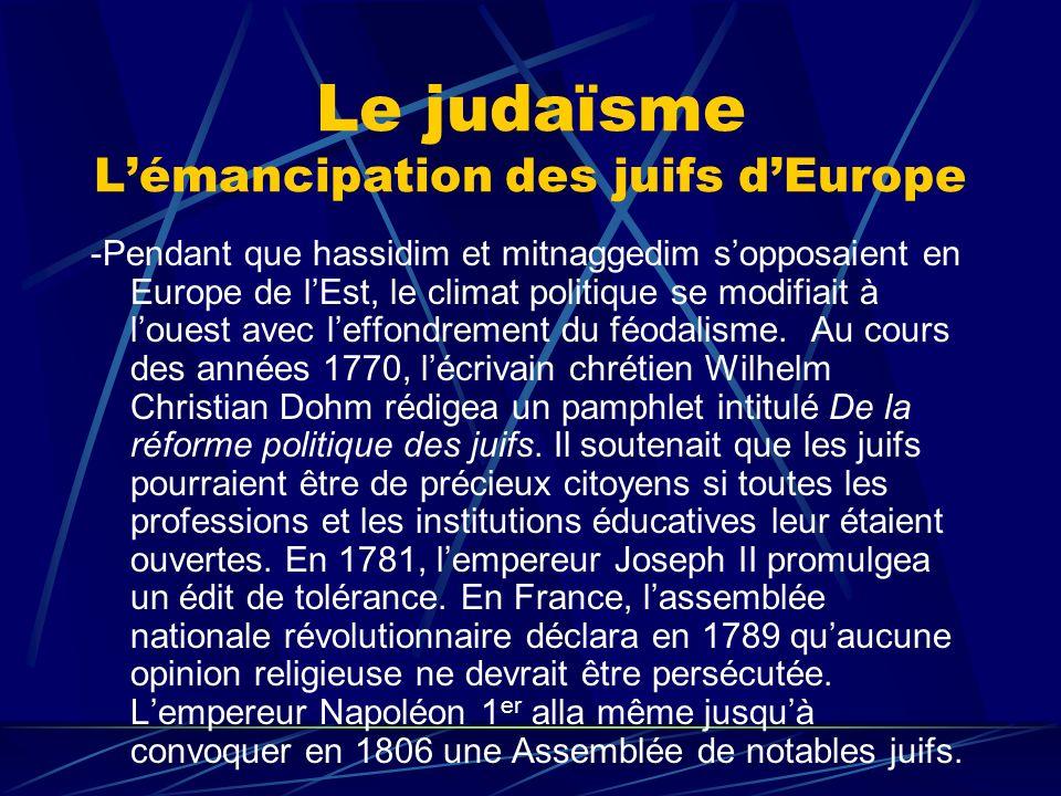 Le judaïsme Lémancipation des juifs dEurope -Pendant que hassidim et mitnaggedim sopposaient en Europe de lEst, le climat politique se modifiait à lou